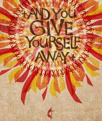 And you give yourself away